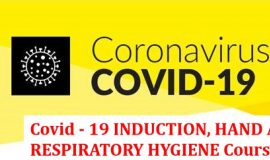 Covid – 19 INDUCTION, HAND AND RESPIRATORY HYGIENE